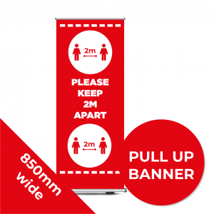 9A PULL UP BANNER Social Distance Sign RED 85cm W X 200cm H Coronavirus (COVID-19)