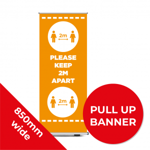 9A PULL UP BANNER Social Distance Sign ORANGE 85cm W X 200cm H Coronavirus (COVID-19)