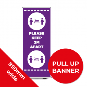 9A PULL UP BANNER Social Distance Sign PURPLE 85cm W X 200cm H Coronavirus (COVID-19)