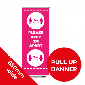 9A PULL UP BANNER Social Distance Sign PINK 85cm W X 200cm H Coronavirus (COVID-19)